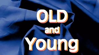Old And Young, Blow Jobs, Old Young Double Penetration, Very Old And Young, Youngold, Young Old German, Old'young, Old Double Penetration