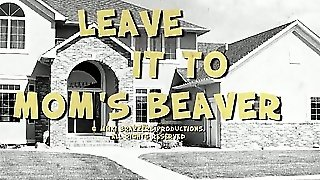 Leave It To Mom\\'s Beaver
